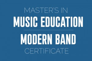 Master's in Music Education/Modern Band Certificate